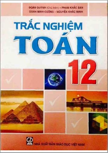 Sách trắc nghiệm Toán 12 - NXB Giáo Dục