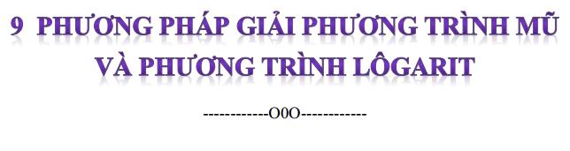 9 phương pháp giải phương trình mũ và phương trình logarit
