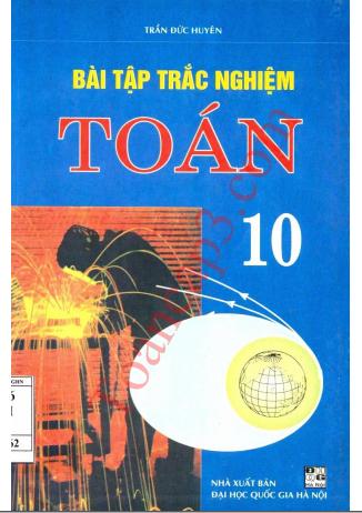 Sách bài tập trắc nghiệm Toán 10 - Trần Đức Huyên