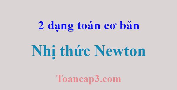 2 dạng toán cơ bản nhất về nhị thức Newton