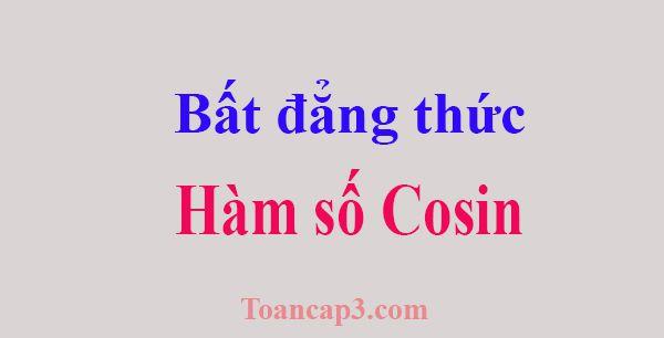 Chuyên đề các bất đẳng thức của hàm số cosin với hằng số