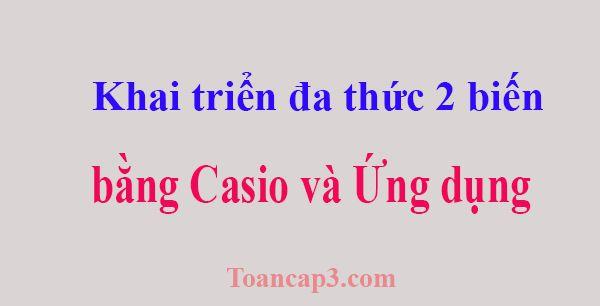 Khai triển đa thức hai biến bằng casio và ứng dụng - Nguyễn Hà Quang