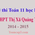 Đề thi Toán 11 học kì 1 THPT Thị Xã Quảng Trị 2014 - 2015