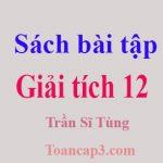 Sách bài tập giải tích 12 - Trần Sĩ Tùng