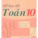 Sách: Để học tốt Toán 10 phần 1, 2
