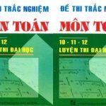 Ebook Đề thi trắc nghiệm môn Toán 10 - 11 - 12 luyện thi Đại học