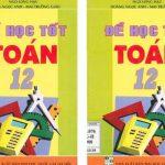 Sách Để học tốt Toán 12 - NXB Đại học Quốc gia HN